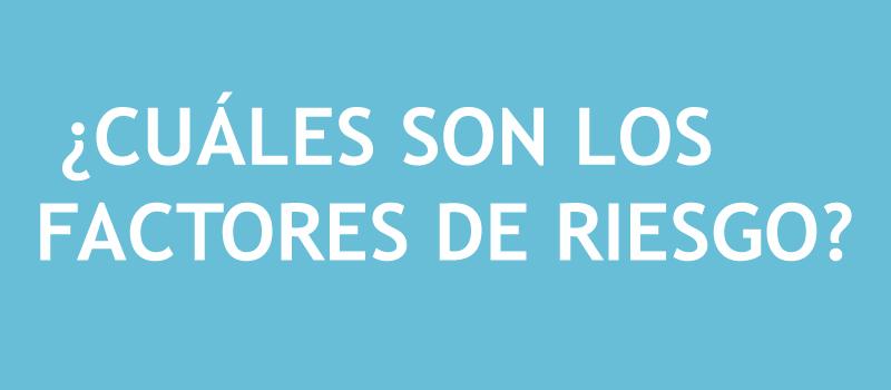 CUÁLES-SON-LOS-FACTORES-DE-RIESGO